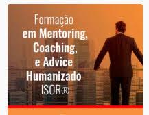 Formação em Mentoring, Coaching e Advice Humanizado ISOR®